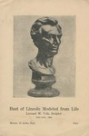 Bust of Lincoln Modeled from Life, Leonard W. Volk, sculptor, Chicago, 1860.
