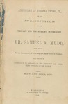 Argument of Thomas Ewing, Jr., on the jurisdiction and on the law and the evidence in the case of Dr. Samuel A. Mudd :tried before a military commission, of which Maj.-Gen. David Hunter is president, on a charge of conspiracy to assassinate the President and other chief officers of the nation, May and June, 1865.