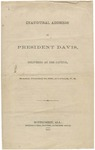 Inaugural Address of President Davis: Delivered at the Capitol, Monday, February 18, 1861, at 1 o'clock, p.m.