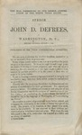 The War Commenced by the Rebels, Copperheads of the North their Allies: Speech of John D. Defrees, in Washington, D.C., Monday evening, August 1, 1864.