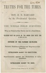 Truths for the Times.: Hon. D.D. Barnard on the Presidential Question. The Whole Field Surveyed. Why no friend of the Union can be Republican, Reasons why no lover of the Union can vote for Lincoln