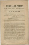 Union and Peace!: How They Shall be Restored/ Speech of Hon. Charles Sumner, Before the Republican State Convention, at Worcester, October 1, 1861.