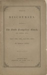 Three Discourses, Preached in the South Evangelical Church :West Roxbury, Mass., April 13th, 19th, and 23d, 1865
