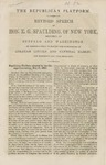 The Republican platform: revised speech of Hon. E.G. Spaulding, of New York: delivered at Buffalo and Washington : at meetings held to ratify the nomination of Abraham Lincoln and Hannibal Hamlin, for President and Vice-President.