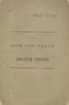 The Life and Death of Abraham Lincoln: a Sermon Preached at the Church of the Holy Trinity, Philadelphia, Sunday Morning, April 23, 1865