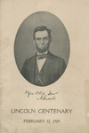 Lincoln Centenary, February 12, 1909; a Prospectus for the Schools of the State; comp. by Harlan Hoyt Horner.