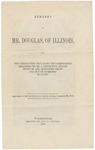 Remarks of Mr. Douglas, of Illinois : Upon the Resolution Declaring the Compromise Measures to be a Definitive Adjustment of All Questions Growing out of Domestic Slavery, Delivered in the Senate of the United States, December 23, 1851.