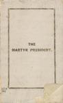 The Martyr President.
