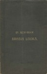 Eulogy of Abraham Lincoln: before the General Assembly of Connecticut, at Allyn Hall, Hartford, Thursday, June 8th, 1865