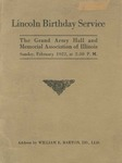 Twenty-Third Lincoln Birthday Service: Memorial Hall, Chicago, Sunday, February 12, 1922, 2:30 p.m./ Grand Army Hall and Memorial Association of Illinois; Addresses by William E. Barton, Addison G. Procter.