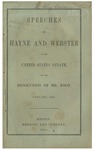 Speeches of Messrs. Hayne and Webster in the United States Senate on the resolution of Mr. Foot, January, 1830.