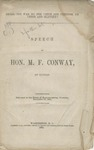 Shall the War be for Union and Freedom, or Union and Slavery? : Speech of Hon. M.F. Conway, of Kansas : Delivered in the House of Representatives, Thursday, December 12, 1861.