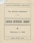 The Shorter Catechism for Lincoln Memorial Sunday: February 11, 1906