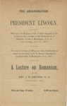 The Assassination of President Lincoln : What was the Religious Faith of those Engaged in the Conspiracy that Resulted in the Assassination of President Lincoln at Washington, D.C., on Friday evening, April 14, 1865? :
