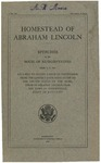Homestead of Abraham Lincoln: Speeches in the House of Representatives, April 5, 12, 1916, on a Bill to Accept a Deed of Conveyance from the Lincoln Farm Association to the United States of the Homestead of Abraham Lincoln, Near the Town of Hodgenville, State of Kentucky.