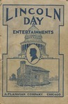 Lincoln day Entertainments: Recitations, Plays, Dialogues, Drills, Tableaux, Pantomimes, Quotations, Songs, Tributes, Stories, Facts/ ed.