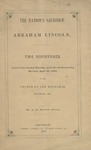 The Nation's Sacrifice: Abraham Lincoln. Two discourses, delivered on Sunday morning, April 16, and Wednesday morning, April 19, 1865, in the Church of the Redeemer, Cincinnati, Ohio