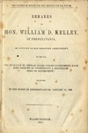 The Practice of Justice Our Only Security for the Future: remarks of Hon. William D. Kelley, of Pennsylvania, in Support of his Proposed Amendment to the Bill