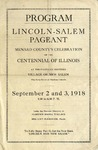 Program, Lincoln-Salem Pageant: Menard County's Celebration of the Centennial of Illinois at the Partially Restored Village of New Salem, the Early Home of Abraham Lincoln, Sept. 2 and 3, 1918.