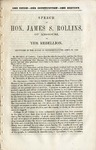 One Union--One Constitution--One destiny: Speech of Hon. James S. Rollins, of Missouri, on the rebellion ; delivered in the House of Representatives, April 24, 1862.