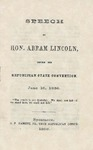 Speech of Hon. Abram Lincoln, before the Republican State Convention, June 16, 1858.