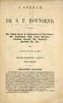 A Speech by Dr. S.P. Townsend. : The Nation saved by Interposition of Providence--the Abolitionists--Wm. Lloyd Garrison--Abraham Lincoln--The Financial Question, etc., etc. Delivered November 3d, 1864, at Elizabeth City, New Jersey.