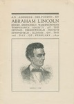 An Address Delivered by Abraham Lincoln : Before the Springfield Washington Temperance Society at the Second Presbyterian Church, Springfield Illinois, on the 22d day of February, 1842.