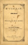 McClellan: Who He Is and What He Has Done