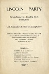 Lincoln Party: Resolutions, etc., Leading to its Formation ; Col. Goddard's Letter of Acceptance / Addresses Delivered at a Meeting to Ratify the Candidacy of Robert H.I. Goddard for the Office of United States Senator, Held in Infantry Hall, Providence, Saturday, September 29, 1906.