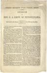 Free homes for Free Men : Speech of Hon. G.A. Grow, of Pennsylvania. Delivered in the House of Representatives, February 29, 1860.