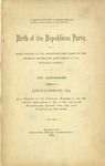 Birth of the Republican party, with a Brief History of the Important Part Taken by the Original Rupublican Association of the National Capital [sic] : An address
