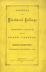 Journal of the Electoral College of Pennsylvania, held in the State Capitol, at Harrisburg, Wednesday, December 7, 1864.