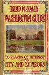 Rand McNally Washington Guide to the City and Environs: with maps and illustrations.