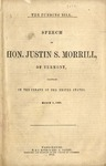 The Funding Bill : Speech of Hon. Justin S. Morrill, of Vermont, delivered in the Senate of the United States, March 3d, 1868.