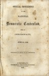 Official Proceedings of the National Democratic Convention, Held in Cincinnati, June 2-6, 1856. Pub. by order of the Convention.