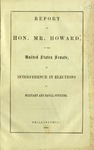 Report of Hon. Mr. Howard, in the United States Senate, on Interference in Elections by Military and Naval Officers.