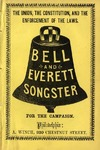 The Bell and Everett Songster: for the Campaign: Containing a Large Collection of National and Patriotic Airs, as Sung by the Constitutional Glee Clubs.