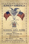 Songs of America: a Collection of Patriotic and National Airs /Compiled and Arranged Especially for Use in the School and Home.