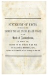 Statement of Facts in Regard to the Taking of the Loan of Four Million Dollars by the Bank of Pennsylvania in March 1830 Connected with the Re-charter of Said Bank.