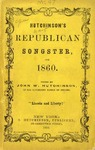 Hutchinson's Republican Songster, for the Campaign of 1860.