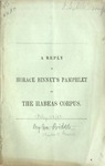 A Reply to Horace Binney's Pamphlet on the Habeas Corpus.