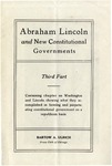 Abraham Lincoln and New Constitutional Governments. Third part. Containing Chapter on Washington and Lincoln, Showing What They Accomplished in Forming and Perpetuating Constitutional Government on a Republican Basis.