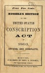 Russell's Edition of the United States Conscription Act, or National Militia Bill approved March 2d, 1863.
