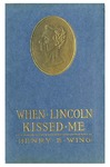 When Lincoln Kissed Me : a Story of the Wilderness Campaign