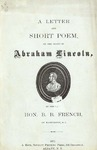 A letter and short poem, on the death of Abraham Lincoln / by the late Hon. B.B. French of Washington DC