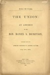 The Union / an address by the Hon. Daniel S. Dickinson, delivered before the Literary Societies of Amherst College, July 10th, 1861.