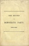 The record of the Democratic Party, 1860-1865.