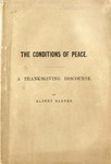 The conditions of peace : a Thanksgiving discourse delivered in the First Presbyterian Church, Philadelphia, November 27, 1862.