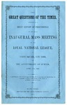 The great questions of the times : report of proceedings at the great inaugural mass meeting of the Loyal National League, on Union Square, New York, on the anniversary of Sumter.