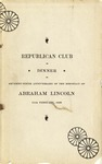 Proceedings at the second annual dinner of the Republican Club of New-York City : held at Delmonico's on the seventy-ninth anniversary of the birthday of Abraham Lincoln, February 11, 1888.